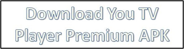 Download You TV Player Premium APK